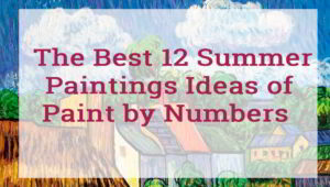 The Best 12 Summer Paintings Ideas of Paint by Numbers